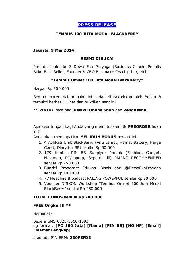 PRESS RELEASE TEMBUS 100 JUTA MODAL BLACKBERRY Jakarta, 9 Mei 2014 RESMI DIBUKA! Preorder buku ke-3 Dewa Eka Prayoga (Busi...