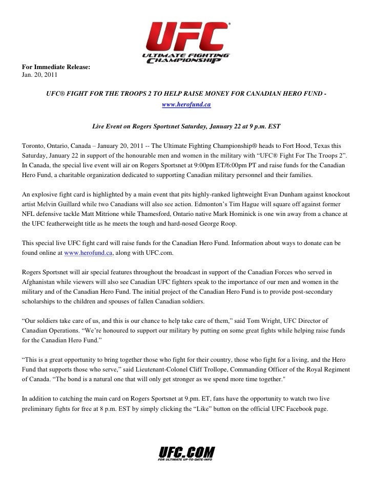 For Immediate Release:Jan. 20, 2011         UFC® FIGHT FOR THE TROOPS 2 TO HELP RAISE MONEY FOR CANADIAN HERO FUND -      ...