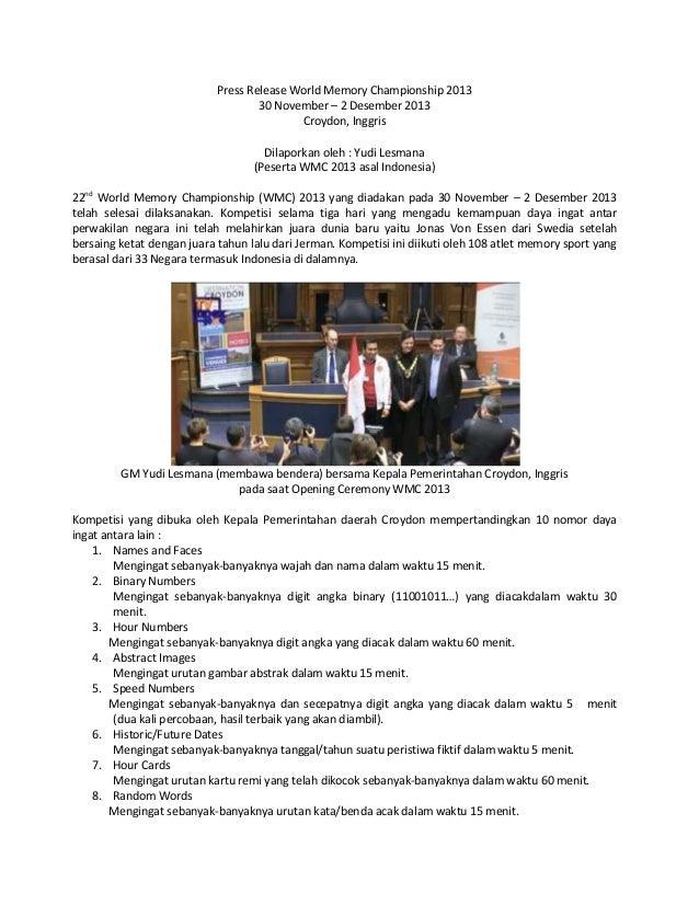 Press Release World Memory Championship 2013 30 November – 2 Desember 2013 Croydon, Inggris Dilaporkan oleh : Yudi Lesmana...