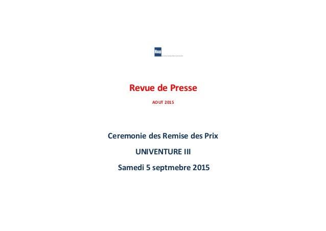 Revue  de  Presse   AOUT  2015         Ceremonie  des  Remise  des  Prix   UNIVENTURE  III  ...