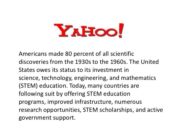 Americans made 80 percent of all scientificdiscoveries from the 1930s to the 1960s. The UnitedStates owes its status to it...
