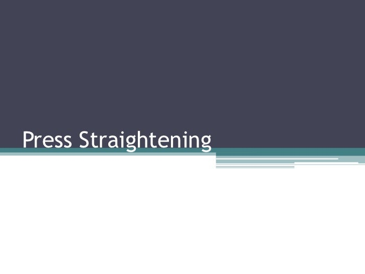 Press Straightening