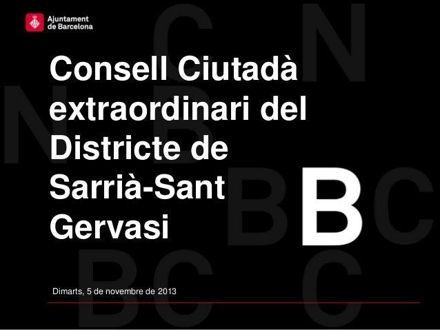 Consell Ciutadà extraordinari del Districte de Sarrià-Sant Gervasi Dimarts, 5 de novembre de 2013