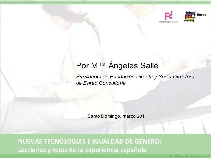 Por Mª Ángeles Sallé Presidenta de Fundación Directa y Socia Directora de Enred Consultoría Santo Domingo, marzo 2011 NUEV...