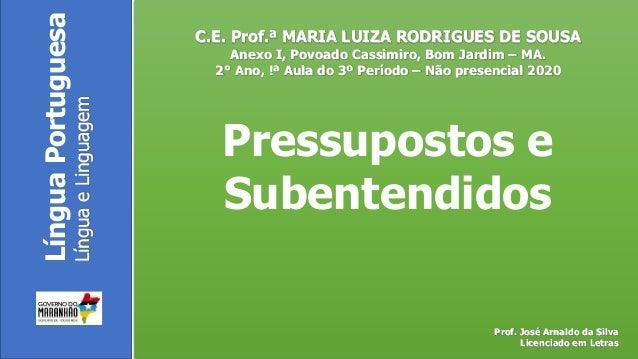 C.E. Prof.ª MARIA LUIZA RODRIGUES DE SOUSA Anexo I, Povoado Cassimiro, Bom Jardim – MA. 2° Ano, !ª Aula do 3º Período – Nã...