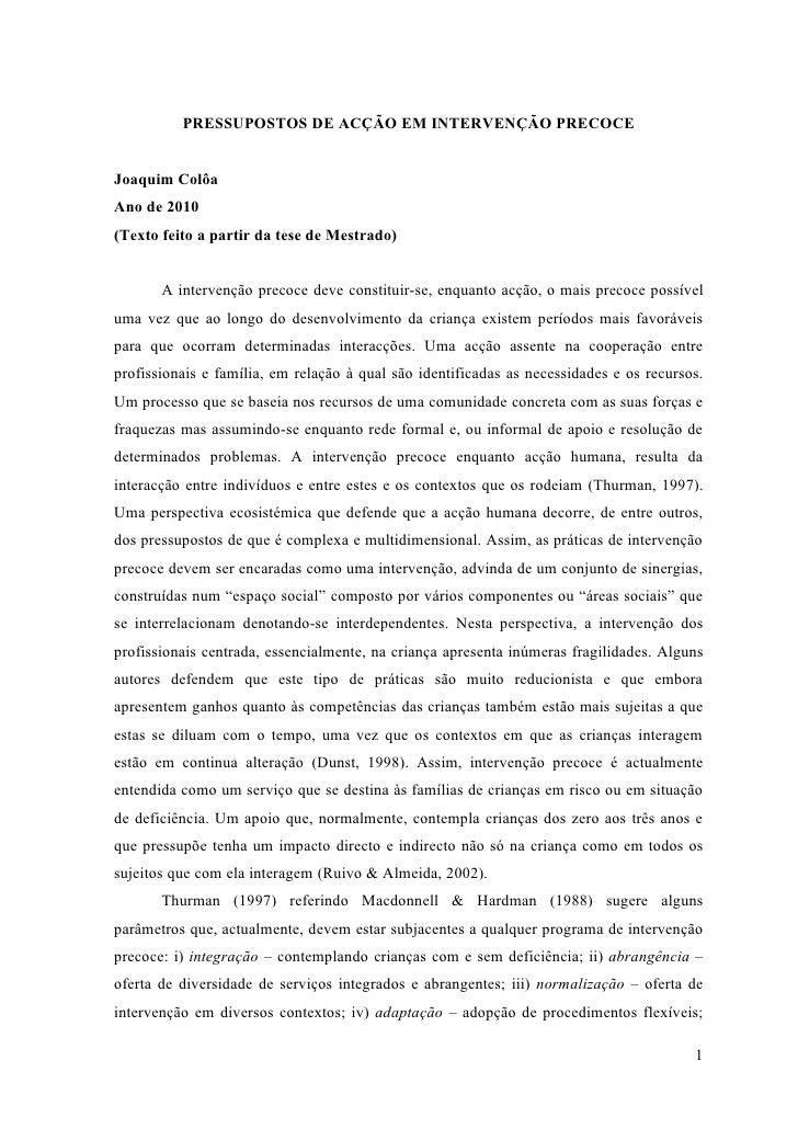 PRESSUPOSTOS DE ACÇÃO EM INTERVENÇÃO PRECOCE   Joaquim Colôa Ano de 2010 (Texto feito a partir da tese de Mestrado)       ...