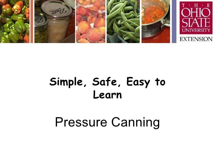 Simple, Safe, Easy to Learn Pressure Canning