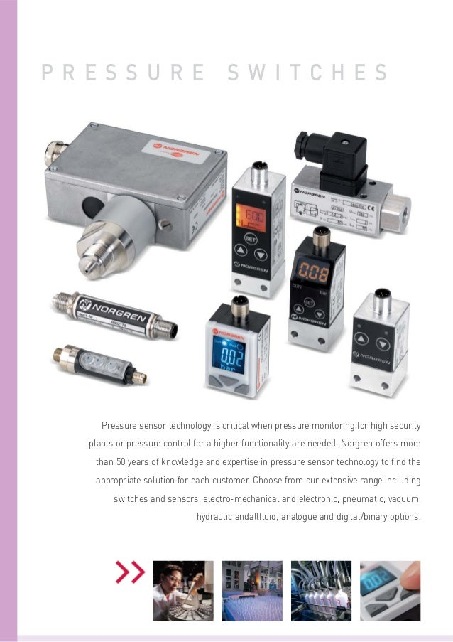 PRESSURE  SWITCHES  Pressure sensor technology is critical when pressure monitoring for high security plants or pressure c...