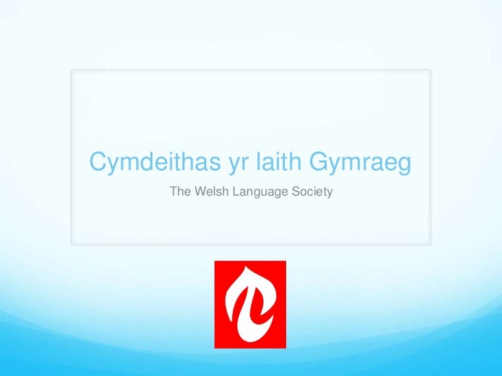 Cymdeithas yr laith Gymraeg<br />The Welsh Language Society<br />
