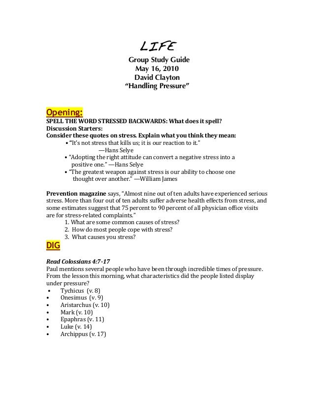 "LIFE Group Study Guide May 16, 2010 David Clayton ""Handling Pressure"" 	    	    Opening: 	    SPELL	   THE	   WORD	   STRE..."