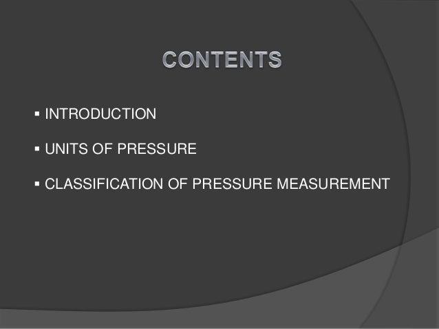  INTRODUCTION  UNITS OF PRESSURE  CLASSIFICATION OF PRESSURE MEASUREMENT