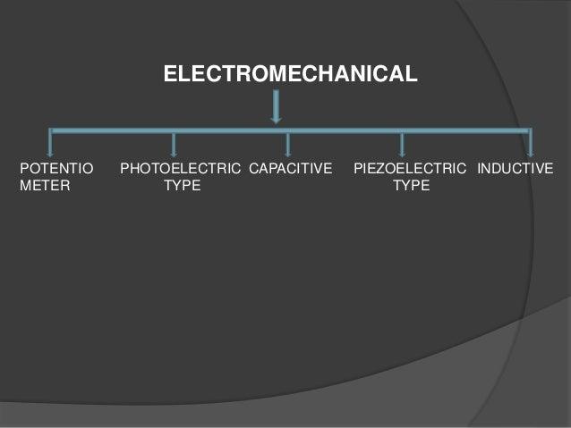 ELECTROMECHANICAL POTENTIO METER PHOTOELECTRIC TYPE CAPACITIVE PIEZOELECTRIC TYPE INDUCTIVE