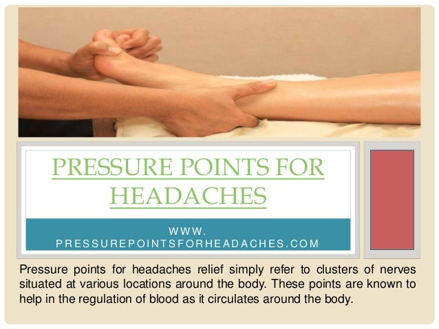 w w w p r e s s u r e p o i n t s f o r h e a d a c h e s c o m pressure points for headaches pressure points for heada