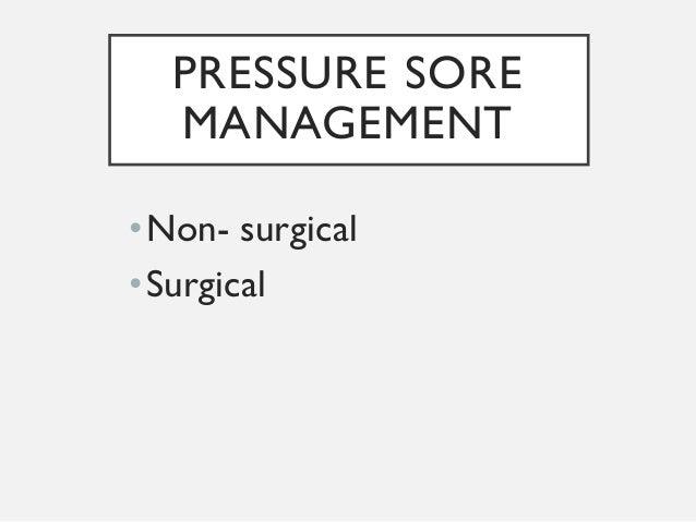 management of a pressure sore Pressure ulcer prevention: making a  prevention and management has been the core of a tissue  pressure ulcers,.