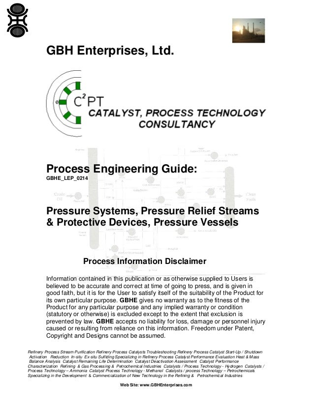 GBH Enterprises, Ltd.  Process Engineering Guide: GBHE_LEP_0214  Pressure Systems, Pressure Relief Streams & Protective De...