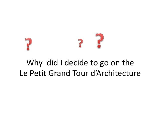 Why did I decide to go on the Le Petit Grand Tour d'Architecture