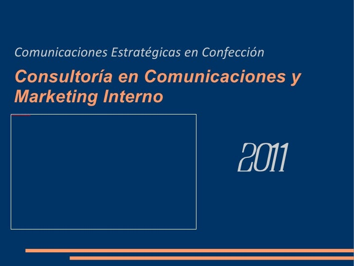Consultoría en Comunicaciones y Marketing Interno  Comunicaciones Estratégicas en Confección 2011