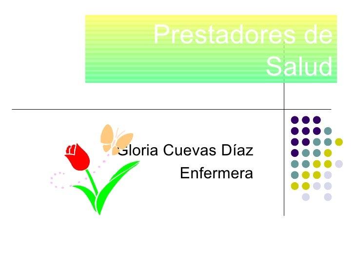 Prestadores de Salud Gloria Cuevas Díaz Enfermera