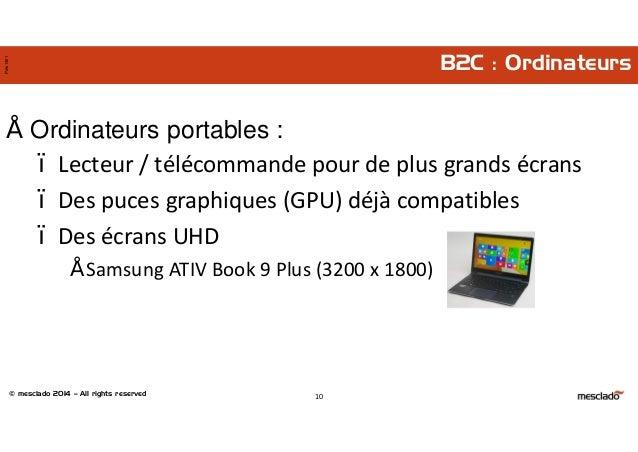 © mesclado 2014 – All rights reserved Pres1401 B2C : Ordinateurs • Ordinateurs portables : – Lecteur / télécommande pour d...