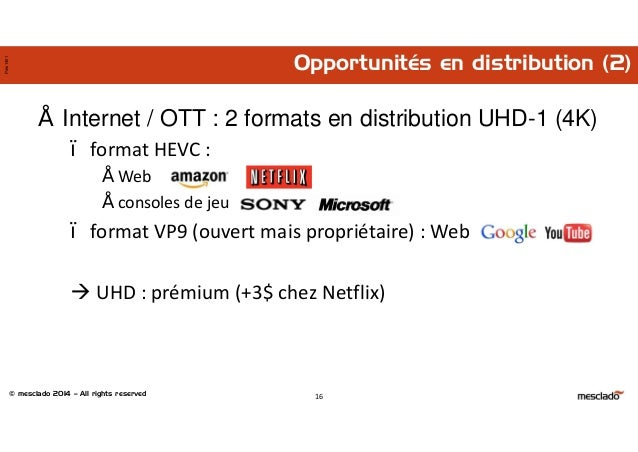 © mesclado 2014 – All rights reserved Pres1401 Opportunités en distribution (2) 16 • Internet / OTT : 2 formats en distrib...