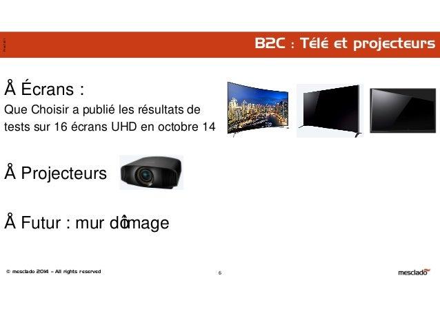 © mesclado 2014 – All rights reserved Pres1401 B2C : Télé et projecteurs • Écrans : Que Choisir a publié les résultats de ...
