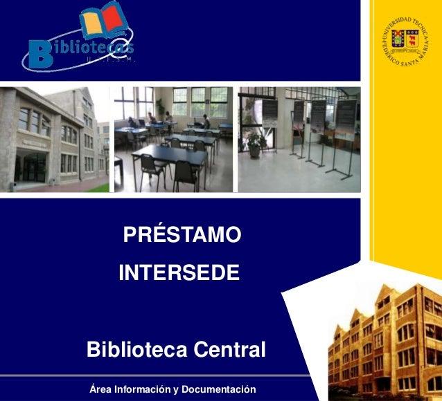 PRÉSTAMO INTERSEDE Biblioteca Central Área Información y Documentación