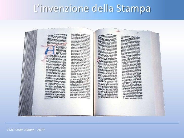 L'invenzione della Stampa     Prof. Emilio Albano - 2010