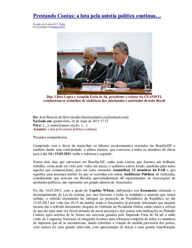 Prestando Contas: a luta pela anistia política continua… Postado em 16.maio.2013   Editar Por GVLIMA em Postagens 2013 Dep...