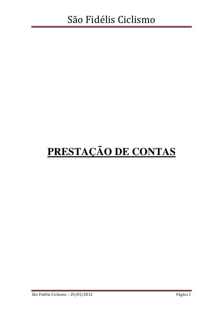 São Fidélis Ciclismo        PRESTAÇÃO DE CONTASSão Fidélis Ciclismo – 29/05/2012         Página 1