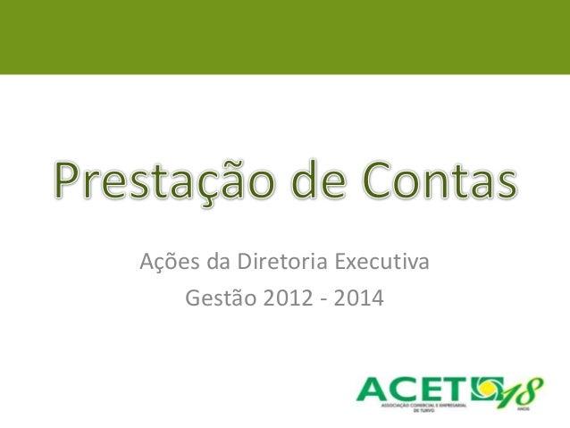 Ações da Diretoria Executiva Gestão 2012 - 2014