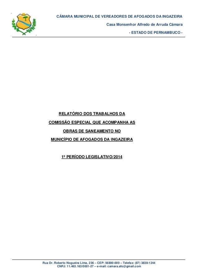 Rua Dr. Roberto Nogueira Lima, 236 – CEP: 56800-000 – Telefax: (87) 3838-1244 CNPJ: 11.463.163/0001-27 – e-mail: camara.af...