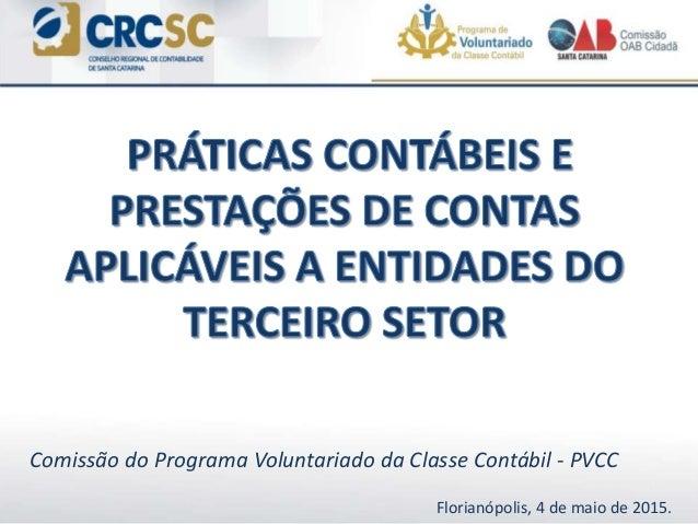 Comissão do Programa Voluntariado da Classe Contábil - PVCC Florianópolis, 4 de maio de 2015.