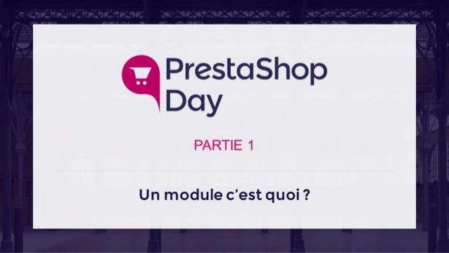 #PrestaShopDay - Atelier - Conseils & astuces développement de modules Slide 2