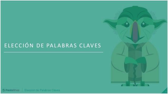 Elección de Palabras Claves 10 ELECCIÓN DE PALABRAS CLAVES