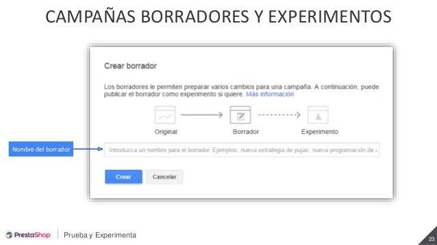 Prueba y Experimenta 23 CAMPAÑAS BORRADORES Y EXPERIMENTOS Nombre del borrador