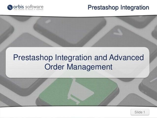 Prestashop Integration  Prestashop Integration and Advanced Order Management  Slide 1