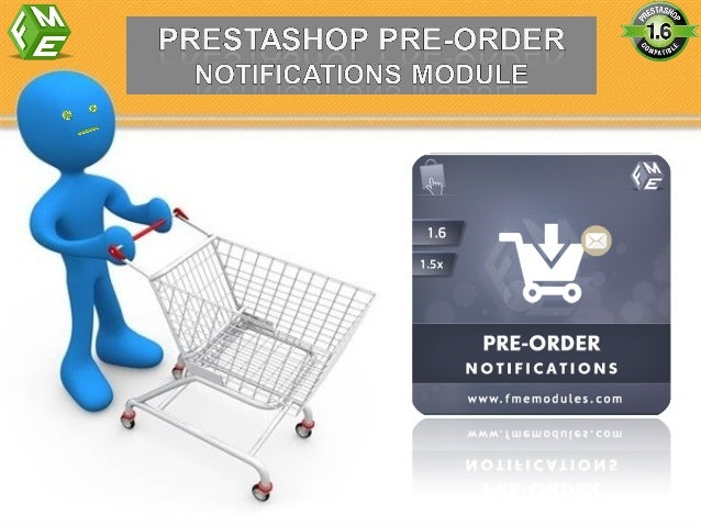 PrestaShop Preorder module enables you to accept advance customer order of your product. This allows you to give incentive...