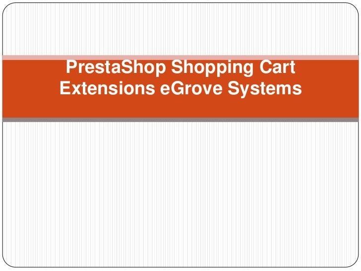 PrestaShop Shopping Cart Extensions eGrove Systems<br />