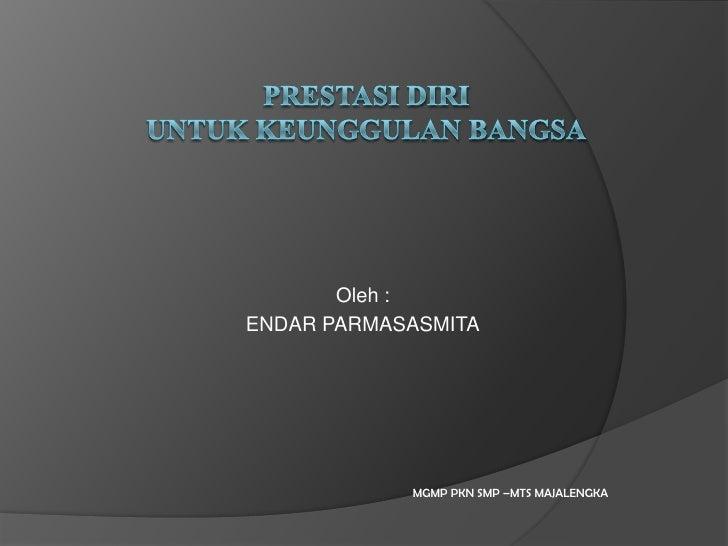Oleh :ENDAR PARMASASMITA            MGMP PKN SMP –MTS MAJALENGKA