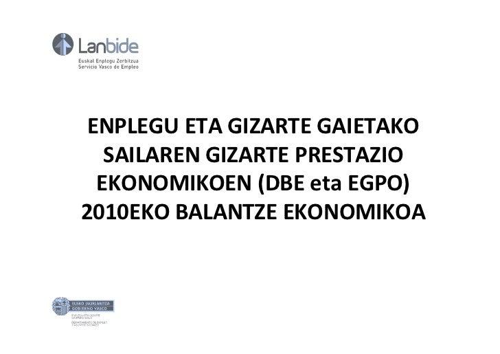 ENPLEGU ETA GIZARTE GAIETAKO   SAILAREN GIZARTE PRESTAZIO  EKONOMIKOEN (DBE eta EGPO)2010EKO BALANTZE EKONOMIKOA