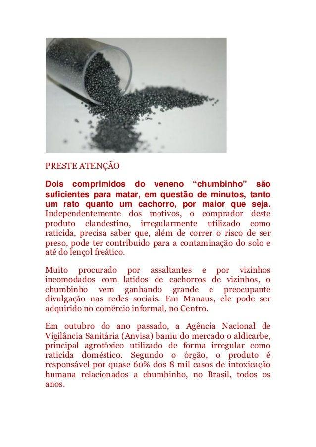 """PRESTE ATENÇÃO Dois comprimidos do veneno """"chumbinho"""" são suficientes para matar, em questão de minutos, tanto um rato qua..."""