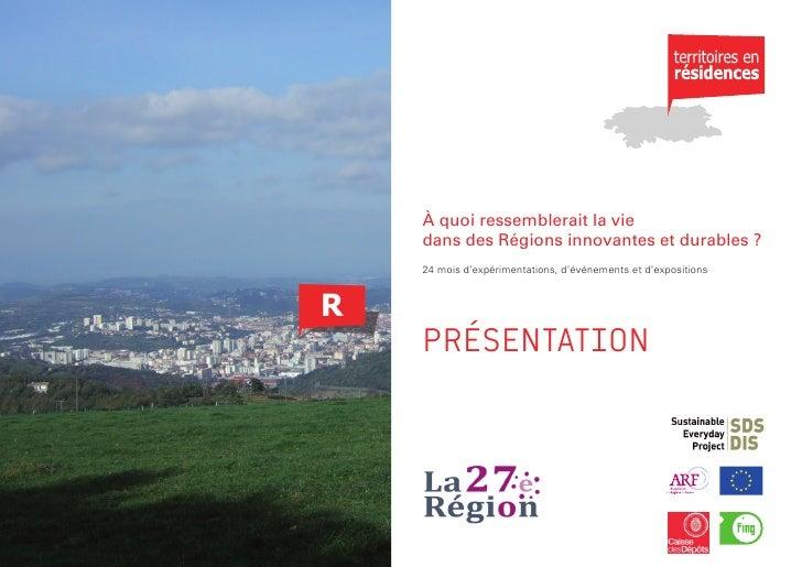 À quoi ressemblerait la vie dans des Régions innovantes et durables ? 24 mois d'expérimentations, d'événements et d'exposi...