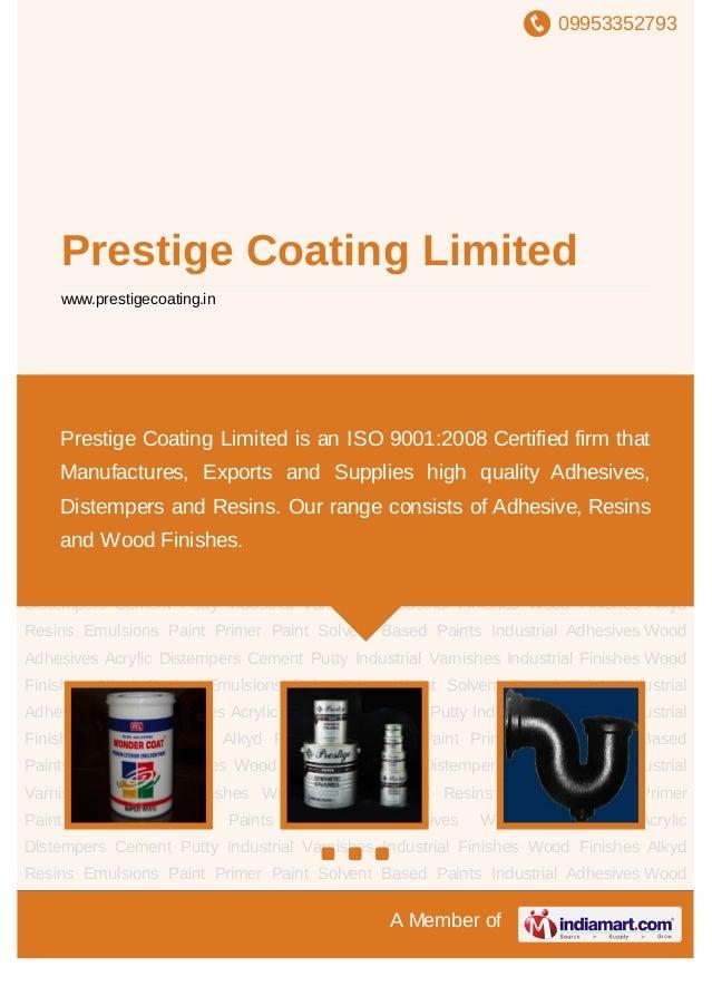 09953352793A Member ofPrestige Coating Limitedwww.prestigecoating.inEmulsions Paint Primer Paint Solvent Based Paints Indu...