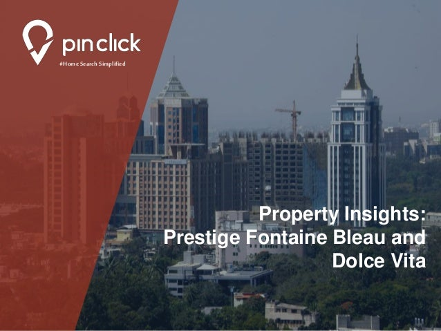 #Home Search Simplified Property Insights: Prestige Fontaine Bleau and Dolce Vita