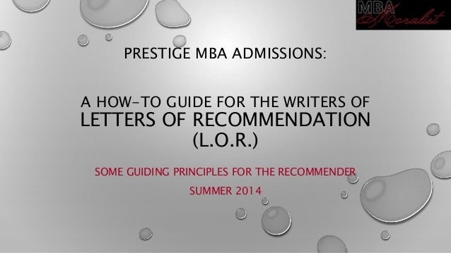 Prestige MBA Letters Of Recommendation -- The L.O.R. Writer's Guide (to Be Shared BY The Applicant