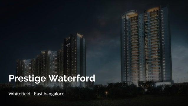 Prestige Waterford Whitefield - East bangalore