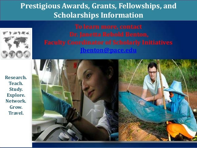 Prestigious Awards, Grants, Fellowships, and Scholarships Information To learn more, contact Dr. Janetta Rebold Benton, Fa...