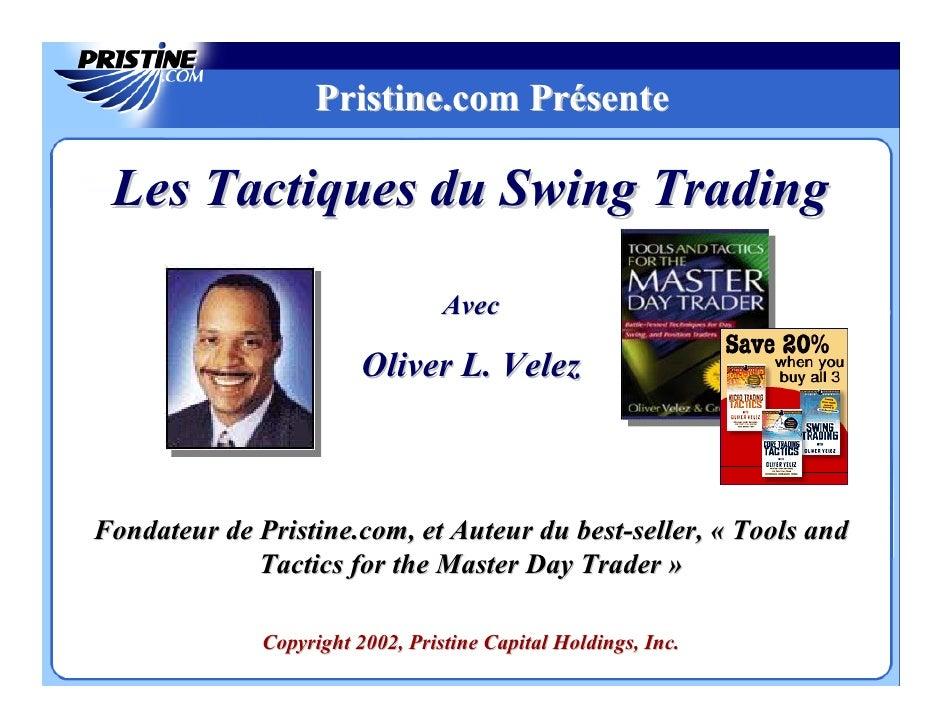 Pristine.com Présente   Les Tactiques du Swing Trading                                    Avec                           O...