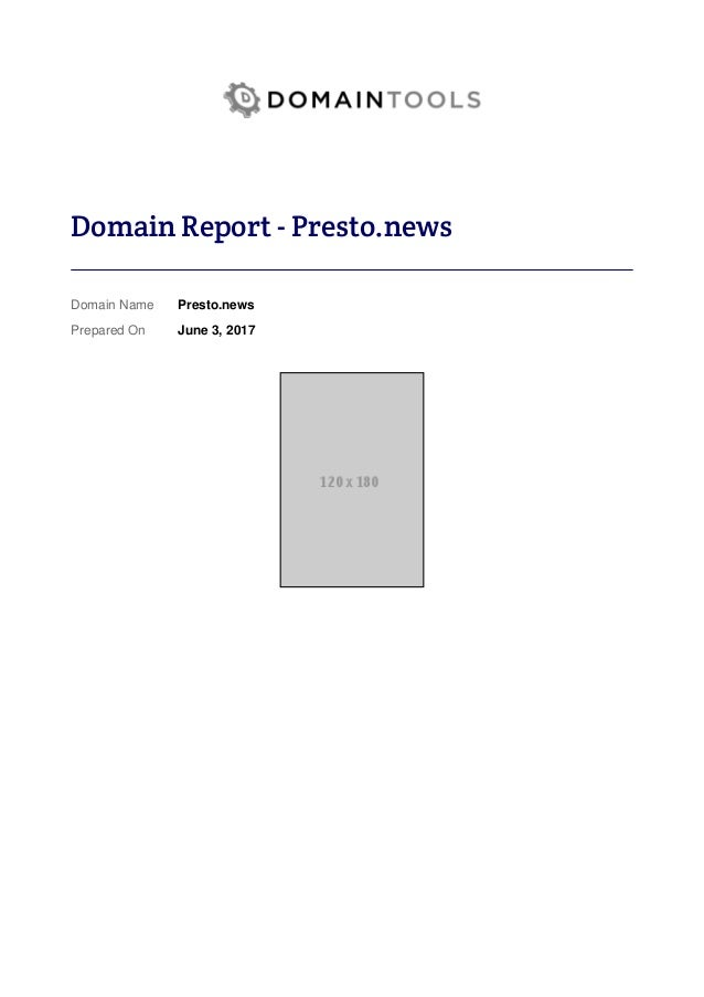 Domain Report - Presto.news Domain Name Prepared On Presto.news June 3, 2017