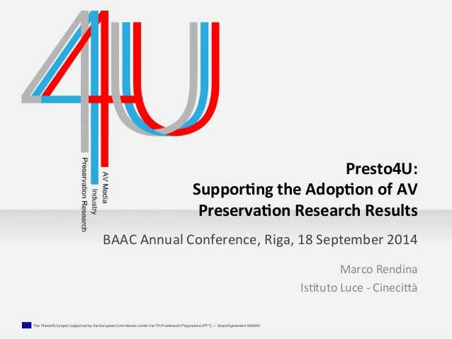 BAAC  Annual  Conference,  Riga,  18  September  2014  The Presto4U project supported by the European Commission under the...